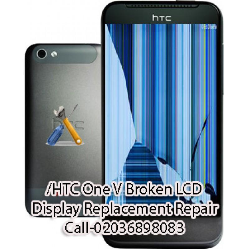 Htc One V Broken Lcd Display Replacement Repair