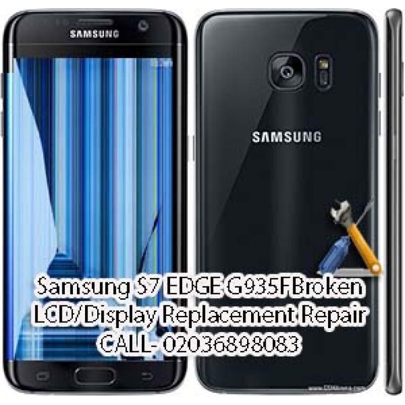 Samsung S7 EDGE G935F Broken LCD/Display Replacement Repair